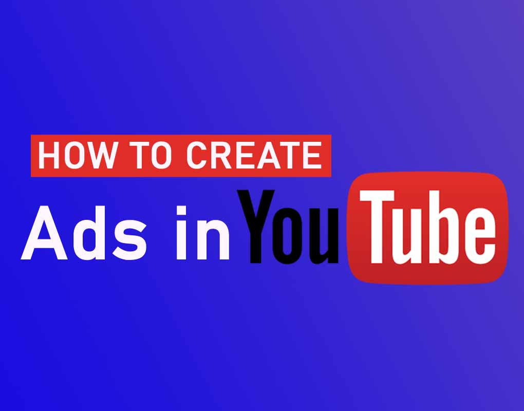 how to create YouTube Ads