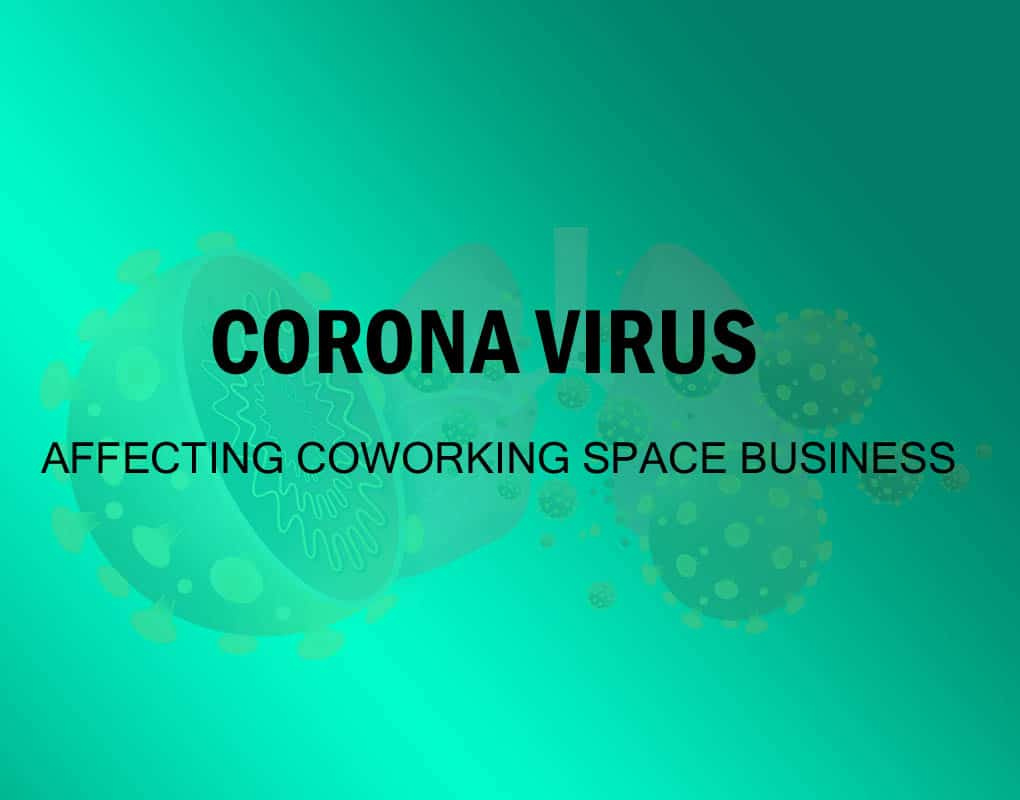 CORONA VIRUS AFFECTING COWORKING BUSINESS