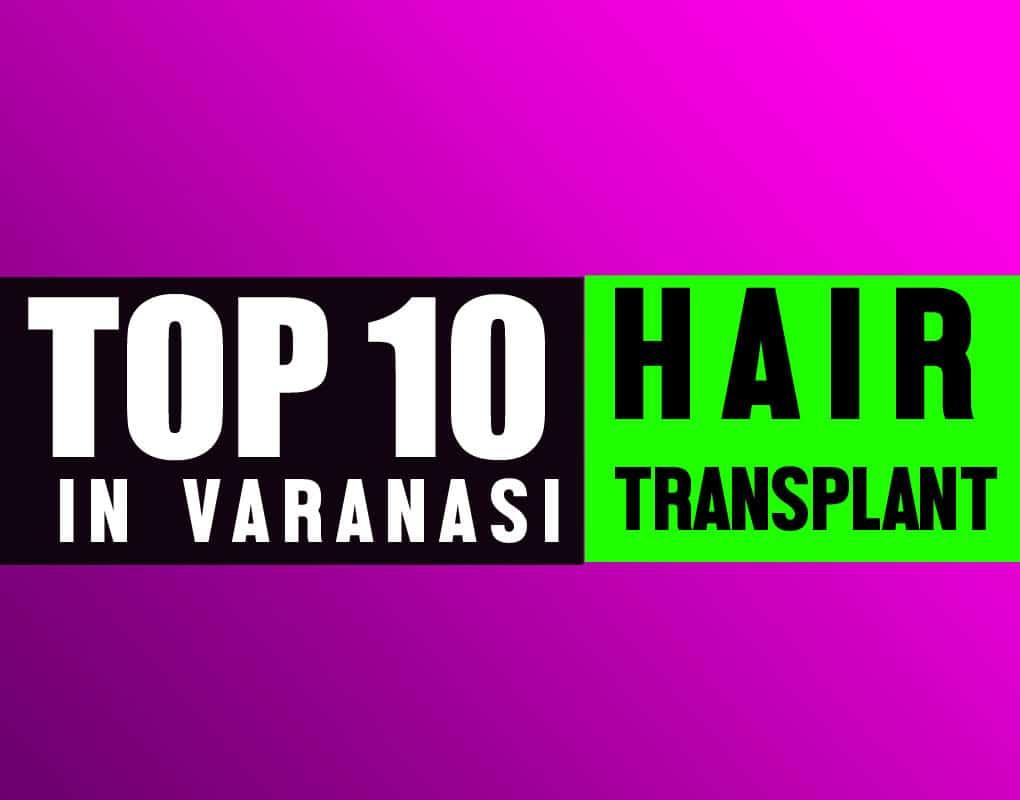 hair transplant in varanasi